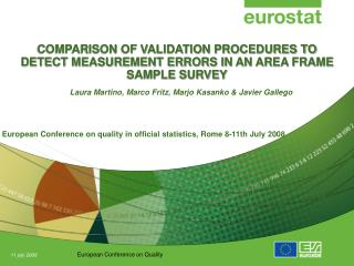 COMPARISON OF VALIDATION PROCEDURES TO DETECT MEASUREMENT ERRORS IN AN AREA FRAME SAMPLE SURVEY