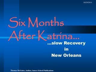 Six Months After Katrina…
