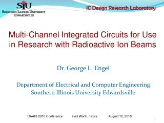 Dr. George L. EngelDepartment of Electrical and Computer EngineeringSouthern Illinois University Edwardsville