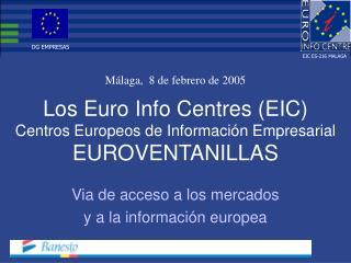 Los Euro Info Centres (EIC) Centros Europeos de Información Empresarial EUROVENTANILLAS
