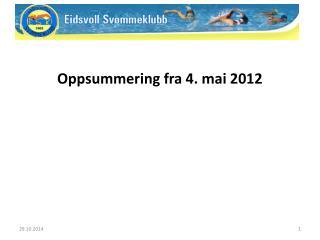 Oppsummering fra 4. mai 2012