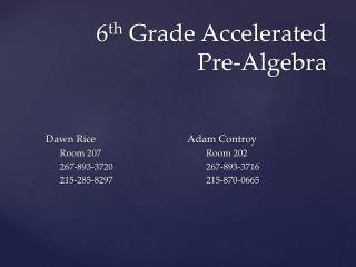 6 th  Grade Accelerated Pre-Algebra