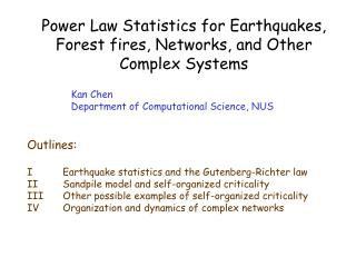 Power Law Statistics for Earthquakes, Forest fires, Networks, and Other Complex Systems