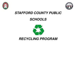 STAFFORD COUNTY PUBLIC SCHOOLS RECYCLING PROGRAM