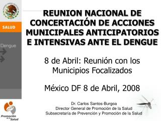 Dr. Carlos Santos-Burgoa Director General de Promoción de la Salud