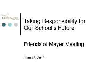 Taking Responsibility for Our School�s Future
