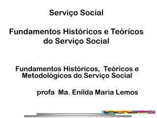 Serviço Social  Fundamentos Históricos e Teóricos do Serviço Social