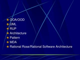 OOA/OOD UML RUP Architecture Pattern MDA Rational Rose/Rational Software Architecture