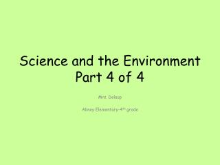 Science and the Environment Part 4 of 4