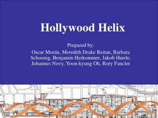 Hollywood Helix Prepared by: Oscar Mor n