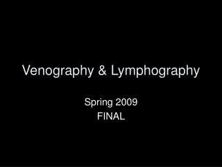 Venography & Lymphography