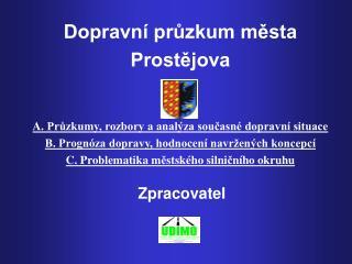 Dopravní průzkum města Prostějova A.  Průzkumy, rozbory a analýza současné dopravní situace