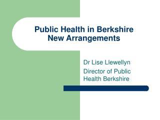 Public Health in Berkshire  New Arrangements