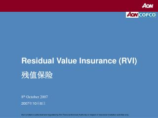 Residual Value Insurance (RVI) ???? 8 th  October 2007 2007 ? 10 ? 8 ?