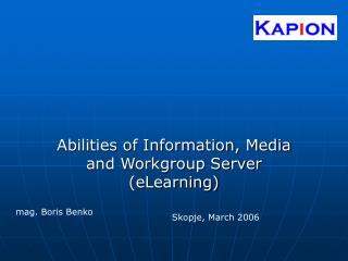 Abilities of Information, Media and Workgroup Server (eLearning)