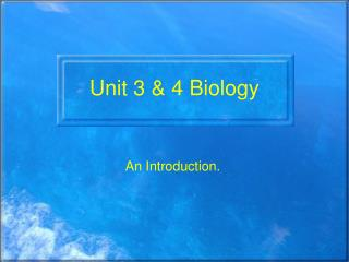 Unit 3 & 4 Biology