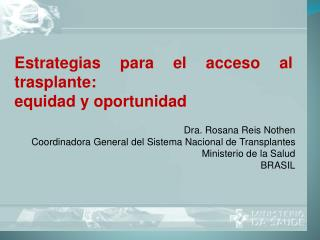Dra. Rosana Reis Nothen Coordinadora General del Sistema Nacional de Transplantes