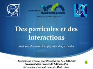 Des particules et des interactions