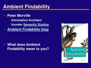 Ambient Findability