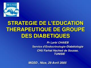 STRATEGIE DE L�EDUCATION THERAPEUTIQUE DE GROUPE DES DIABETIQUES