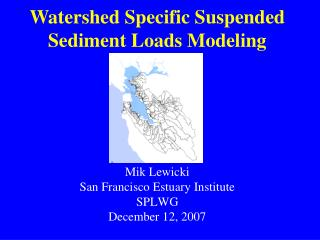 Mik Lewicki San Francisco Estuary Institute SPLWG  December 12, 2007