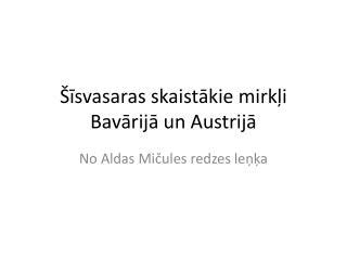 Šīsvasaras skaistākie mirkļi Bavārijā un Austrijā