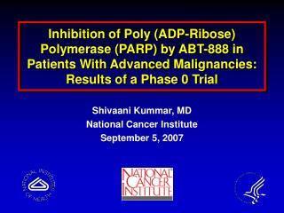 Inhibition of Poly ADP-Ribose Polymerase PARP by ABT-888 in Patients With Advanced Malignancies: Results of a Phase 0 Tr