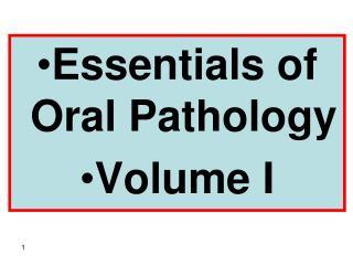 Essentials of Oral Pathology  Volume I