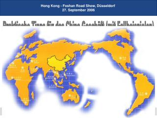 Hong Kong - Foshan Road Show, Düsseldorf  27. September 2006