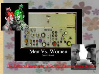 The Cultural Geography of  Gender (Women  in  particular)