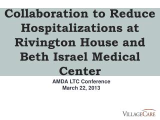 Collaboration to Reduce Hospitalizations at Rivington House and Beth Israel Medical Center