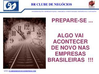 ALGO VAI  ACONTECER  DE NOVO NAS EMPRESAS BRASILEIRAS  !!!