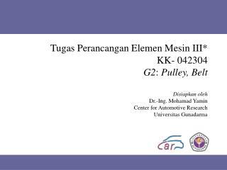 Tugas Perancangan Elemen Mesin III* KK- 042304  G2 :  Pulley, Belt