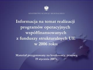 Informacja na temat realizacji  programów operacyjnych  współfinansowanych