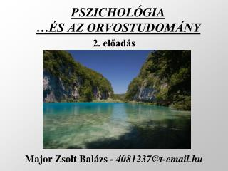 PSZICHOLÓGIA …ÉS AZ ORVOSTUDOMÁNY