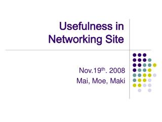 Usefulness in Networking Site