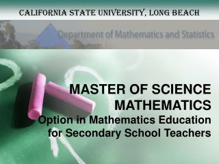 MASTER OF SCIENCE MATHEMATICS Option in Mathematics Education for Secondary School Teachers