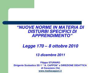 """""""NUOVE NORME IN MATERIA DI DISTURBI SPECIFICI DI APPRENDIMENTO"""" Legge 170 – 8 ottobre 2010"""