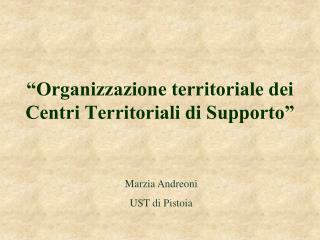 """""""Organizzazione territoriale dei Centri Territoriali di Supporto"""""""