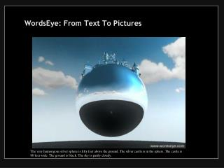 WordsEye: From Text To Pictures