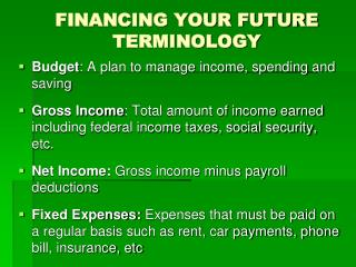 FINANCING YOUR FUTURE TERMINOLOGY