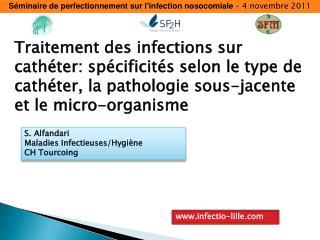 Traitement des infections sur cath ter: sp cificit s selon le type de cath ter, la pathologie sous-jacente et le micro-o