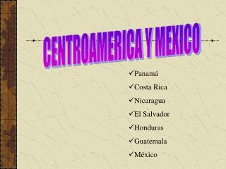 CENTROAMERICA Y MEXICO