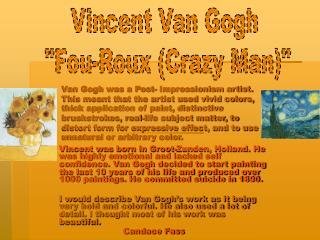"""Vincent Van Gogh  """"Fou-Roux (Crazy Man)"""""""