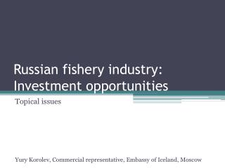 Russian fishery industry: Investment opportunities