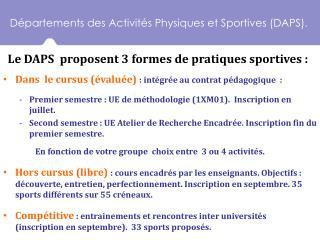 Départements des  A ctivités Physiques et Sportives (DAPS).