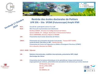 Rentrée des écoles doctorales de Poitiers  UFR SFA – Site  SP2MI (Futuroscope) Amphi IFMI