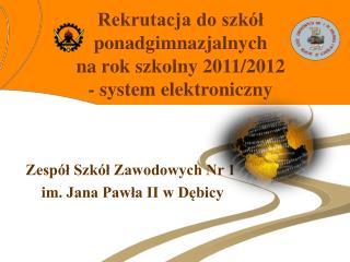 Zespół Szkół Zawodowych Nr 1  im. Jana Pawła II w Dębicy
