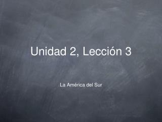 Unidad 2, Lección 3