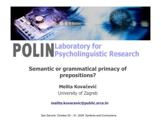 Semantic or grammatical primacy of prepositions? Melita Kovačević  University of Zagreb